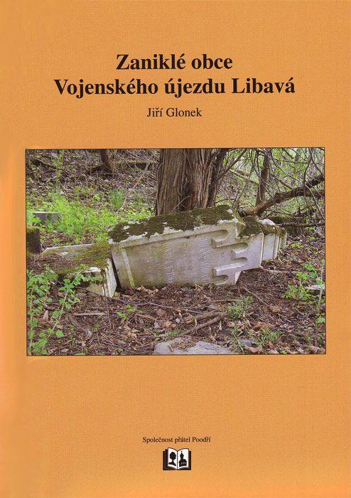 Kniha Zaniklé obce Vojenského újezdu Libavá od Jiřího Glonka